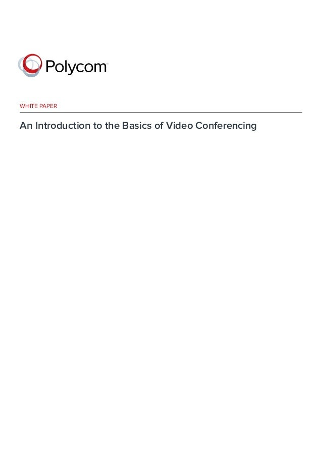 An Introduction to the Basics of Video Conferencingwhite paper