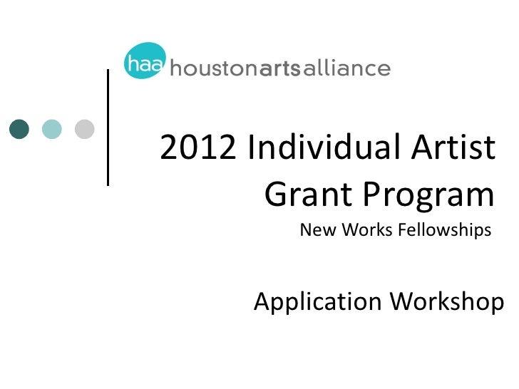 2012 Individual Artist Grant Program New Works Fellowships  Application Workshop