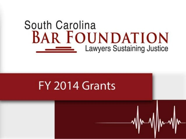 SC Bar Foundation Grantees for FY 2014