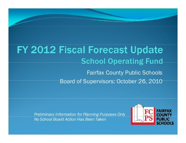 Fairfax County Public Schools Board of Supervisors: October 26 2010Board of Supervisors: October 26, 2010 Preliminary Info...