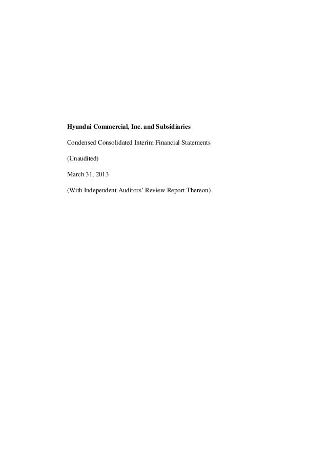 Hyundai Commercial, Inc. and SubsidiariesCondensed Consolidated Interim Financial Statements(Unaudited)March 31, 2013(With...