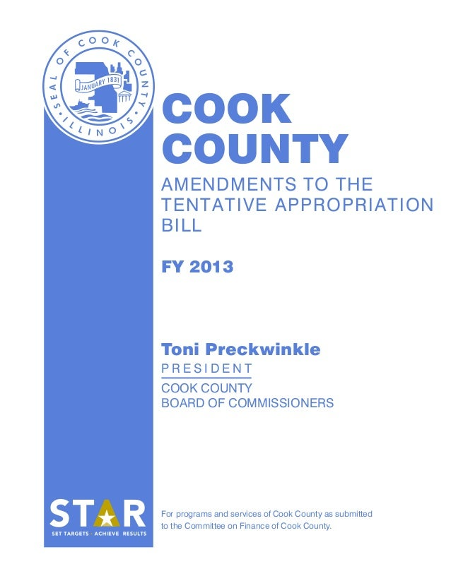 COOKCOUNTYAMENDMENTS TO THETENTATIVE APPROPRIATIONBILLFY 2013Toni PreckwinklePRESIDENTCOOK COUNTYBOARD OF COMMISSIONERSFor...