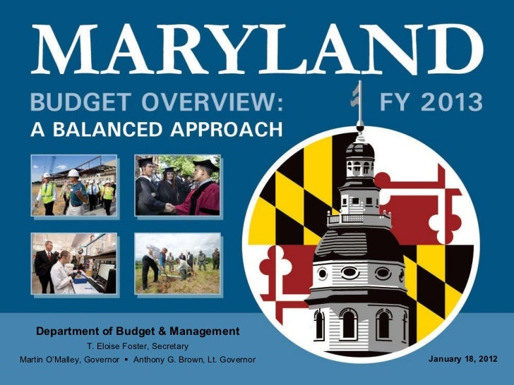Department of Budget & Management T. Eloise Foster, Secretary Martin O'Malley, Governor     Anthony G. Brown, Lt. Governo...