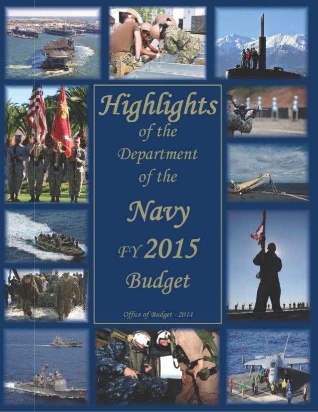 2014  Highlights of the Department of the Navy FY 2015 Budget Table of Contents An electronic version is located at http:/...