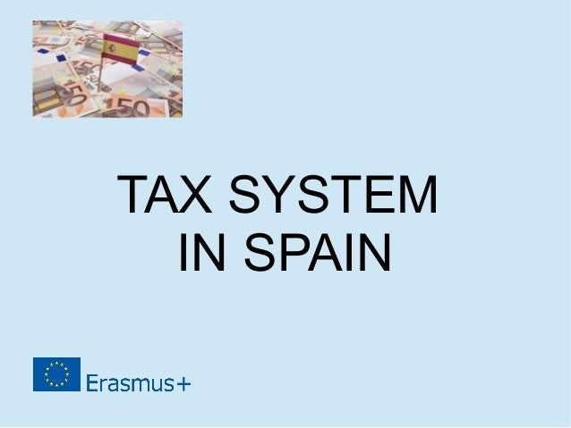 tax system in spain Learn about spain's economy in the index of economic freedom the report includes data on spain's population, unemployment, gdp, business and more.
