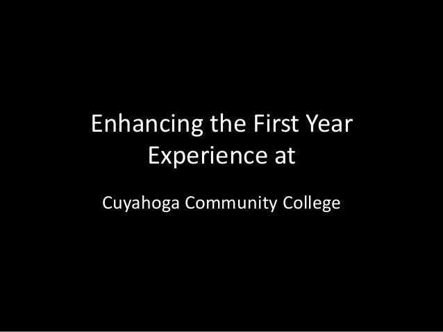 Enhancing the First Year Experience at Cuyahoga Community College