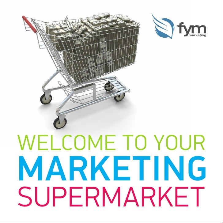 WELCOME TO YOUR MARKETING SUPERMARKET