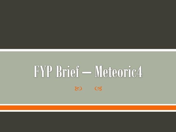 Fyp brief – meteoric4 updated