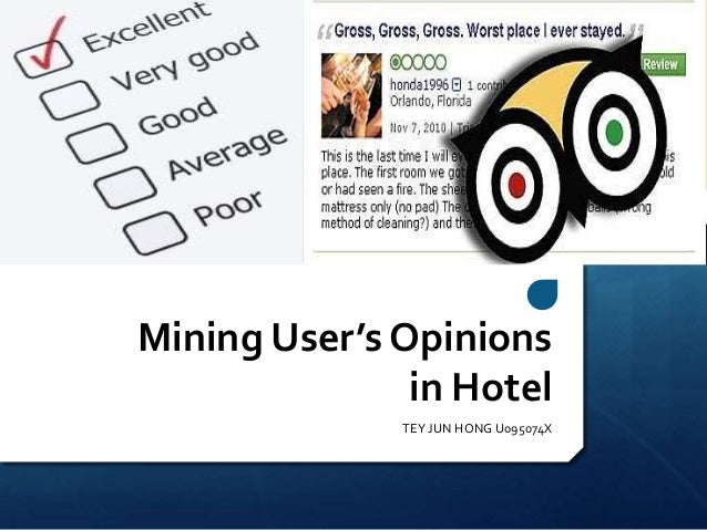 Mining User's Opinions               in Hotel              TEY JUN HONG U095074X