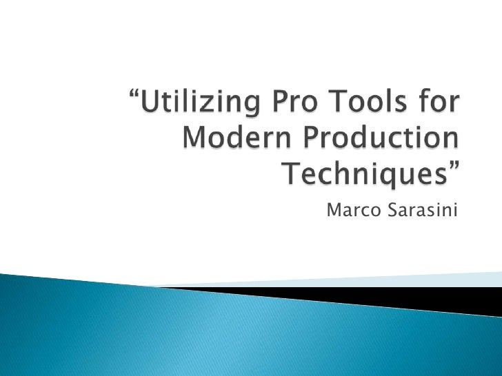 """""""Utilizing Pro Tools for Modern Production Techniques"""" <br />Marco Sarasini<br />"""