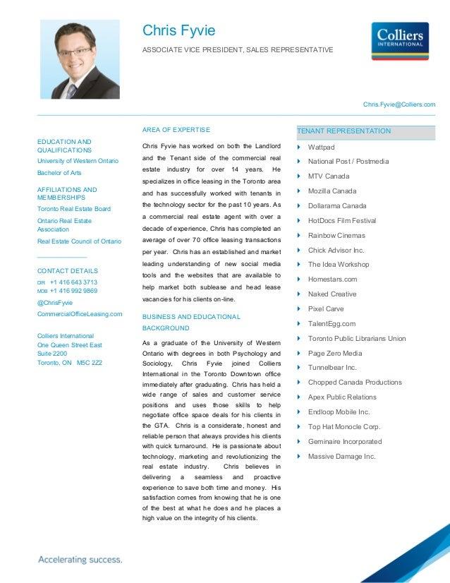 Chris Fyvie ASSOCIATE VICE PRESIDENT, SALES REPRESENTATIVE Chris.Fyvie@Colliers.com EDUCATION AND QUALIFICATIONS Universit...