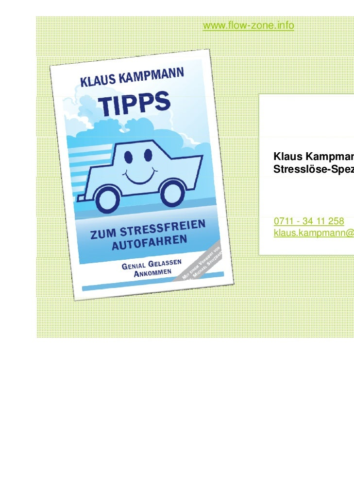 www.flow-zone.info             Klaus Kampmann,             Stresslöse-Spezialist             0711 - 34 11 258             ...