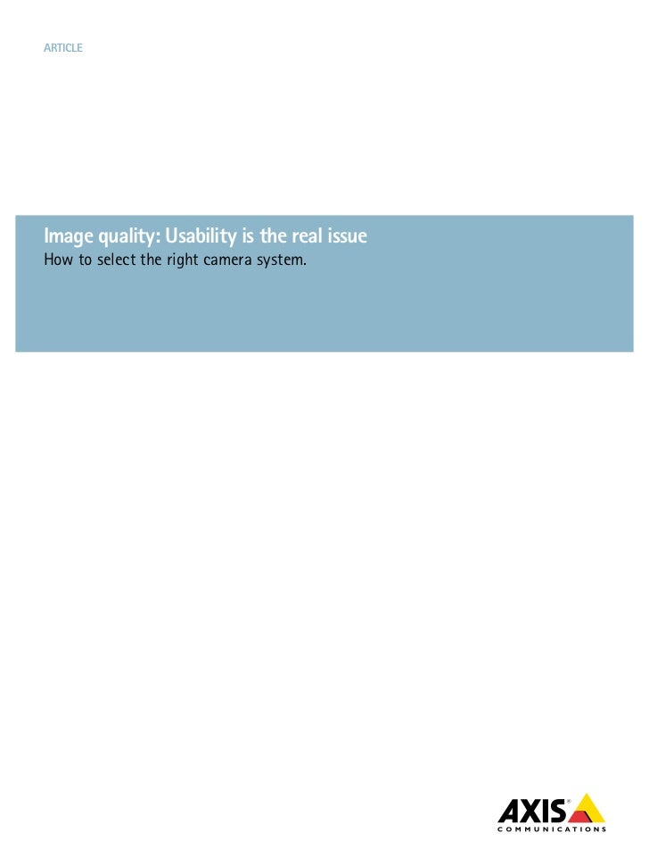 ARTICLEImage quality: Usability is the real issueHow to select the right camera system.