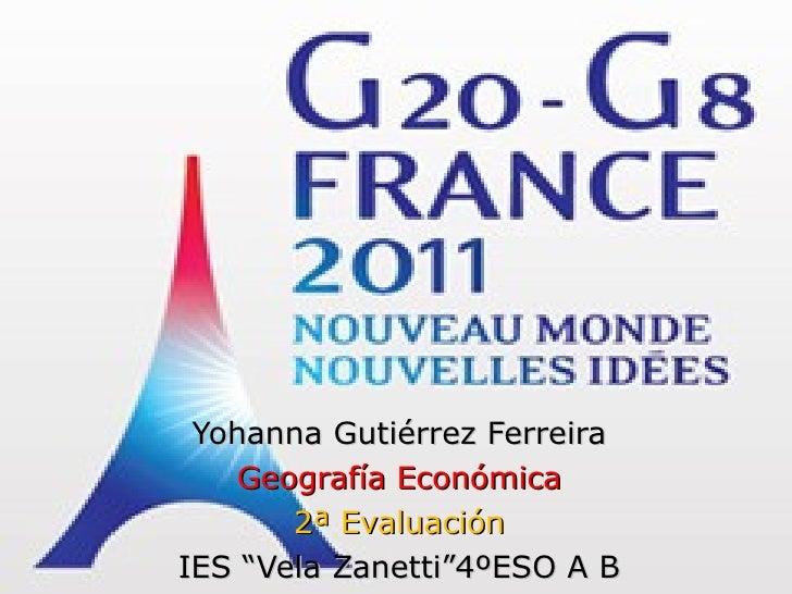 """Yohanna Gutiérrez Ferreira   Geografía Económica       2ª EvaluaciónIES """"Vela Zanetti""""4ºESO A B"""