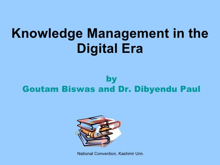 Knowledge Management in the Digital Era by Goutam Biswas and Dr. Dibyendu Paul