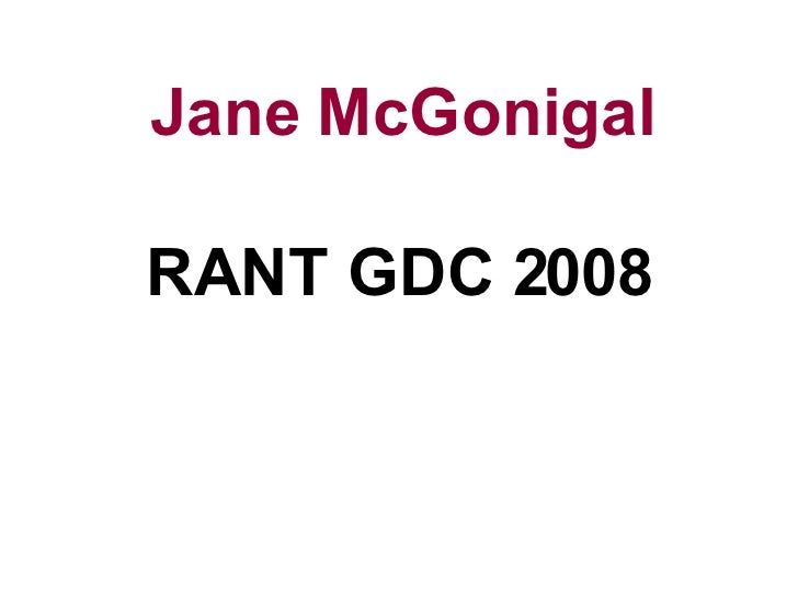Reality is Broken: GDC08 Rant by Jane McGonigal