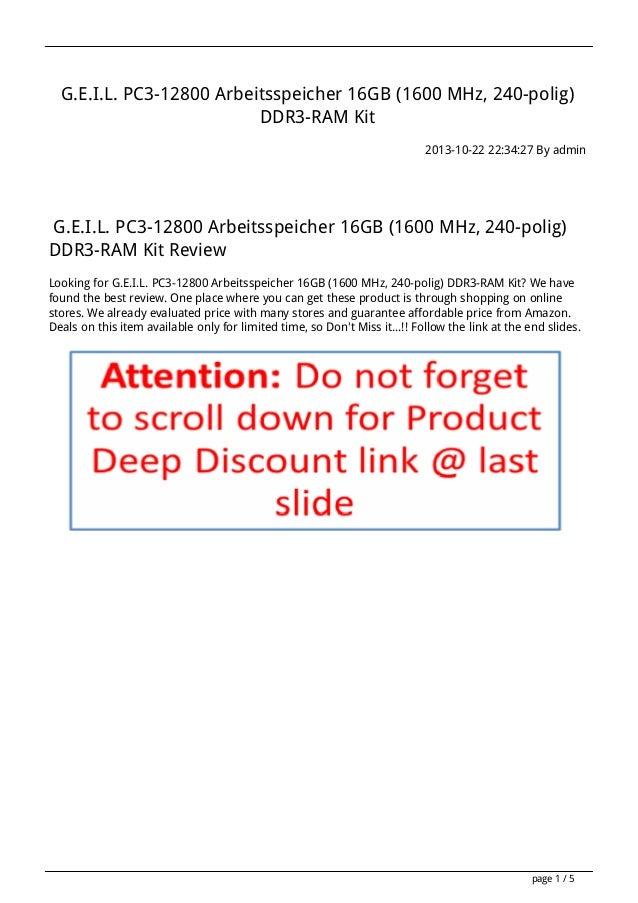 G.E.I.L. PC3-12800 Arbeitsspeicher 16GB (1600 MHz, 240-polig) DDR3-RAM Kit 2013-10-22 22:34:27 By admin  G.E.I.L. PC3-1280...