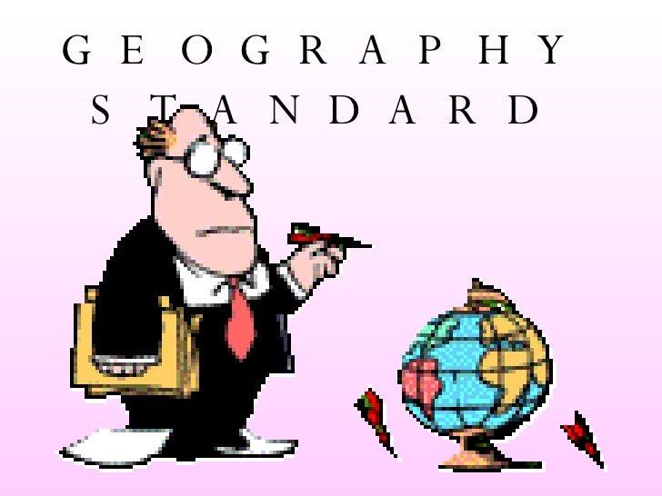 GEOGRAPHY STANDARD