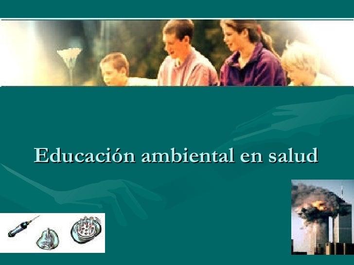 Educación ambiental en salud