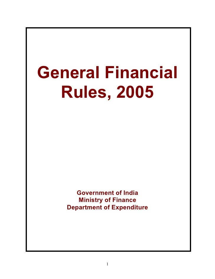 General Financial   Rules, 2005          Government of India       Ministry of Finance    Department of Expenditure       ...