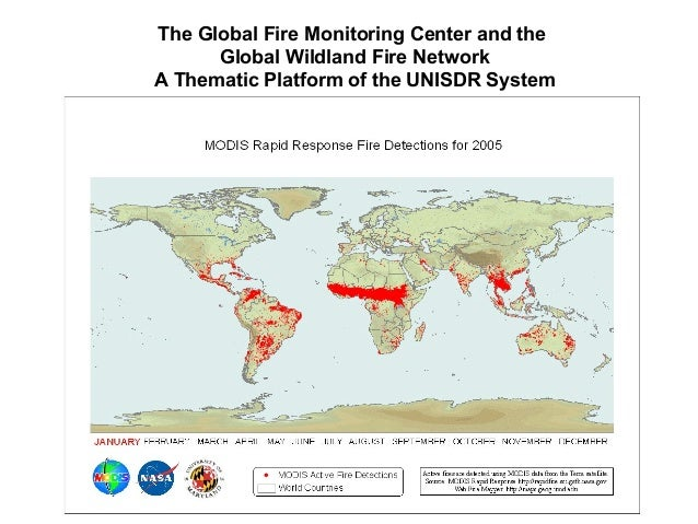 The Global Fire Monitoring Center and theGlobal Wildland Fire NetworkA Thematic Platform of the UNISDR System