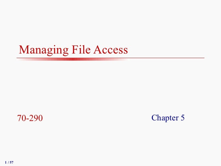 Managing File Access   Chapter 5 70-290