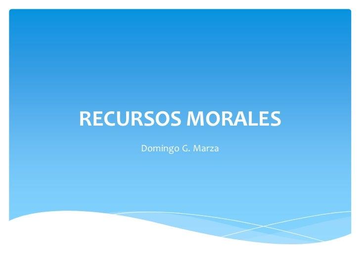 RECURSOS MORALES    Domingo G. Marza