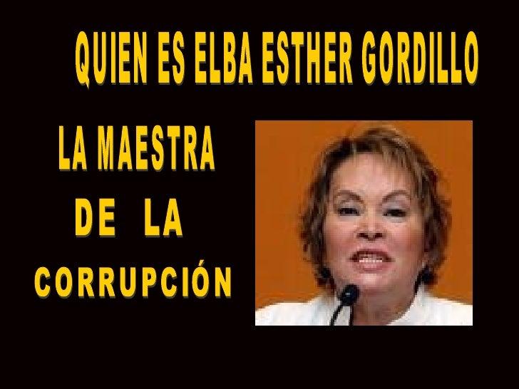 QUIEN ES ELBA ESTHER GORDILLO LA MAESTRA DE CORRUPCIÓN LA