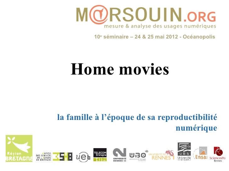 10e séminaire – 24 & 25 mai 2012 - Océanopolis   Home moviesla famille à l'époque de sa reproductibilité                  ...