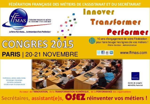 PARIS   20-21 NOVEMBRE FÉDÉRATION FRANÇAISE DES MÉTIERS DE L'ASSISTANAT ET DU SECRÉTARIAT Innover Transformer Performer ww...