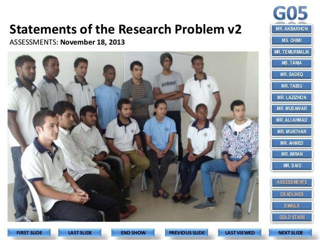 Statements of the Research Problem v2  MR. AKBARHON MS. CHIMI  ASSESSMENTS: November 18, 2013  MR. TEMURMALIK MS. TANIA MR...