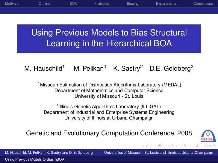 Motivation          Outline           hBOA               Problems           Biasing           Experiments             Conc...