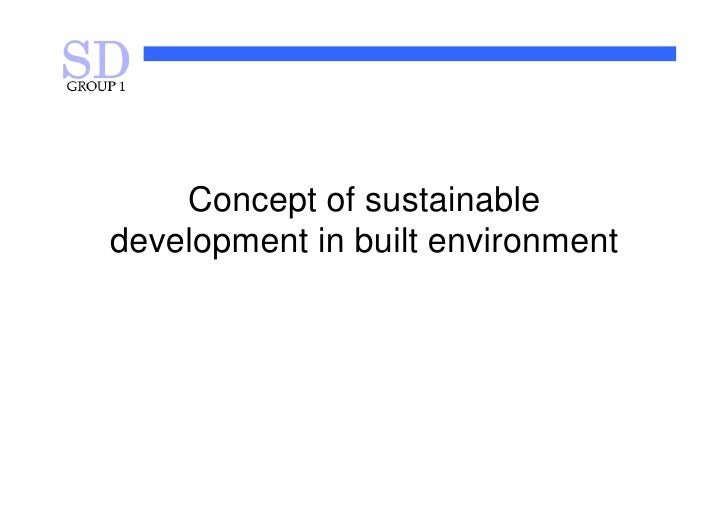 22.02, Group 1 — Concept of sustainable development in built environment