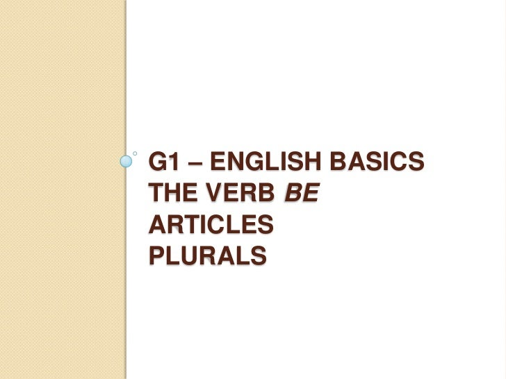 G1 the verb be articles  plurals