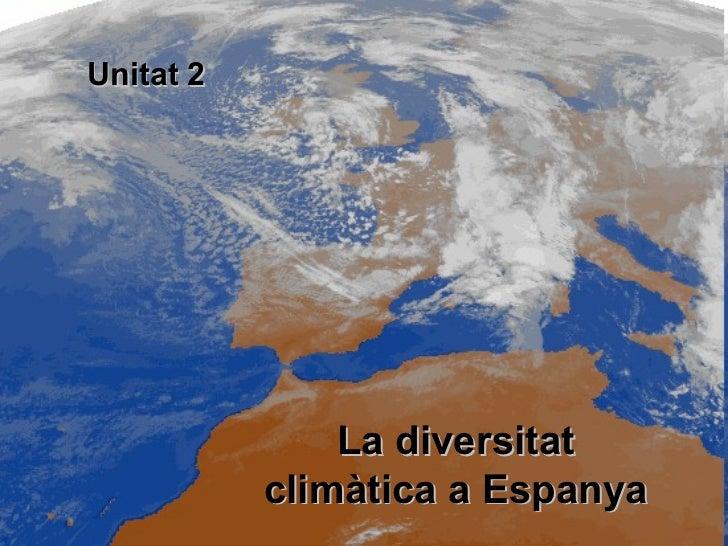 Unitat 2 La diversitat climàtica a Espanya