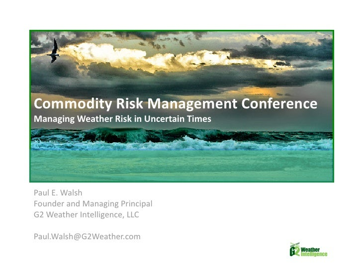 Managing Weather Risk in Uncertain Times