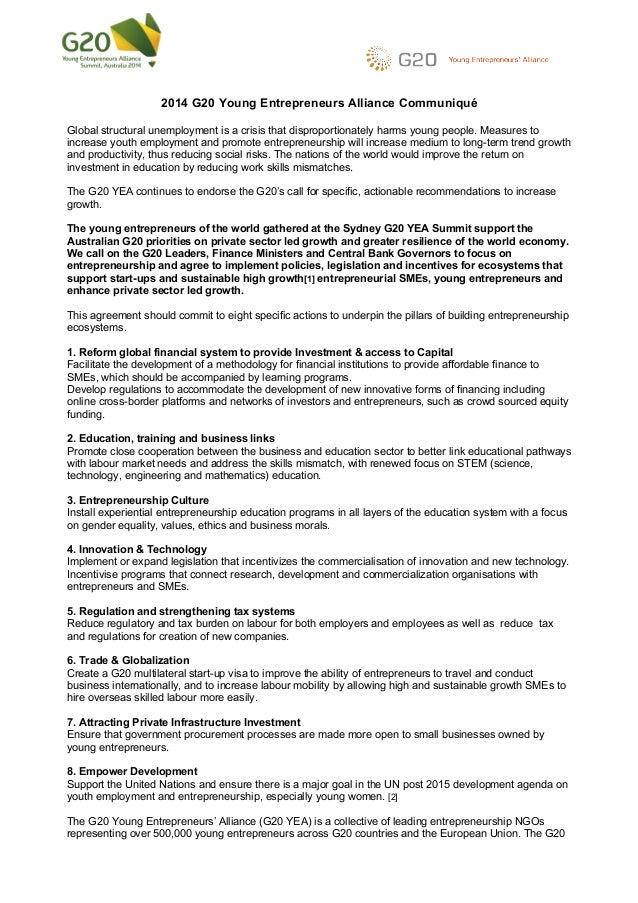 ! 2014 G20 Young Entrepreneurs Alliance Communiqué Global structural unemployment is a crisis that disproportionately harm...