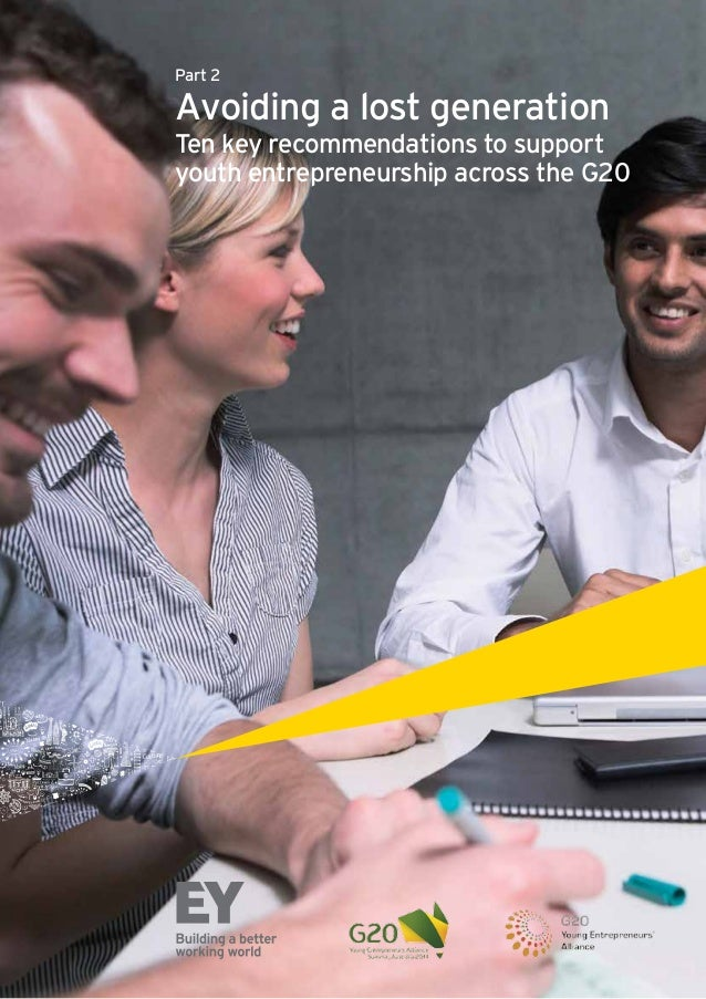 Part 2 Avoiding a lost generation Ten key recommendations to support youth entrepreneurship across the G20