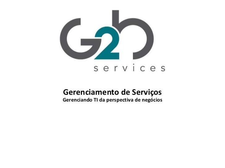 Gerenciamento de Serviços Gerenciando TI da perspectiva de negócios