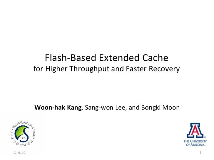Flash-­‐Based	  Extended	  Cache	  	                     for	  Higher	  Throughput	  and	  Faster	  Recovery              ...