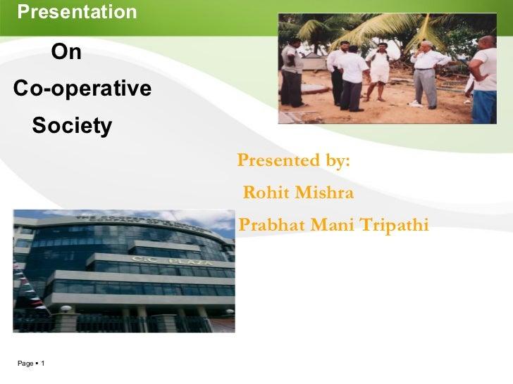 Presentation <ul><li>On </li></ul><ul><li>Co-operative  </li></ul><ul><li>Society   </li></ul><ul><li>Presented by:  </li>...