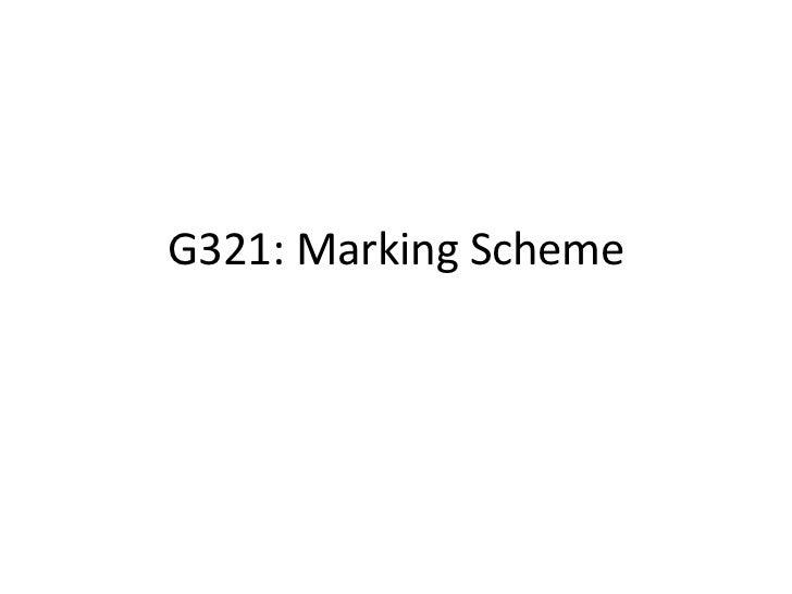 G321: Marking Scheme