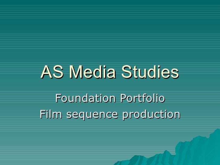 AS Media Studies Foundation Portfolio Film sequence production