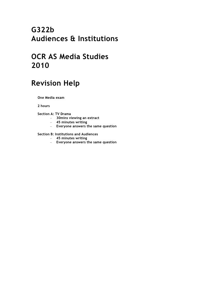 G322b Audiences & Institutions  OCR AS Media Studies 2010  Revision Help  One Media exam   2 hours   Section A:   TV Drama...