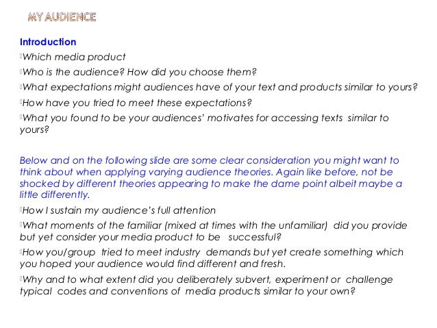 Introduction Which media product Who is the audience? How did you choose them? What expectations might audiences have o...