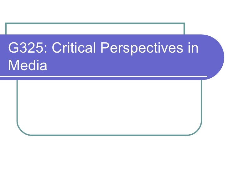 G325 introduction to critical perspectives.