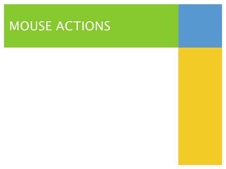 MOUSE ACTIONS