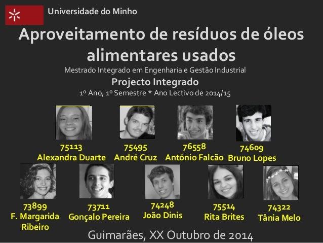 Universidade do Minho  Aproveitamento de resíduos de óleos  alimentares usados  Mestrado Integrado em Engenharia e Gestão ...