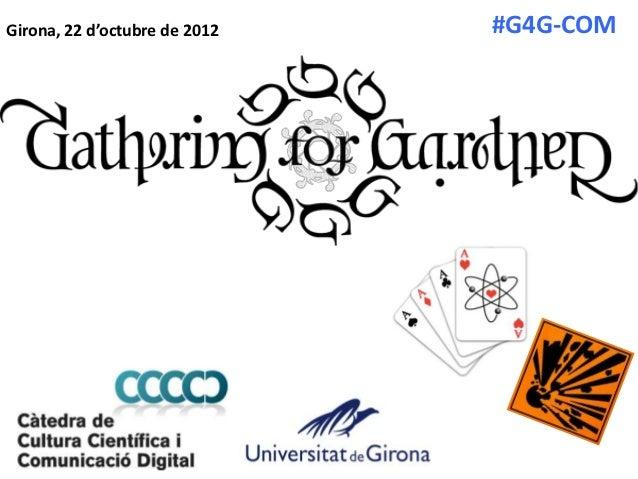 Girona, 22 d'octubre de 2012   #G4G-COM