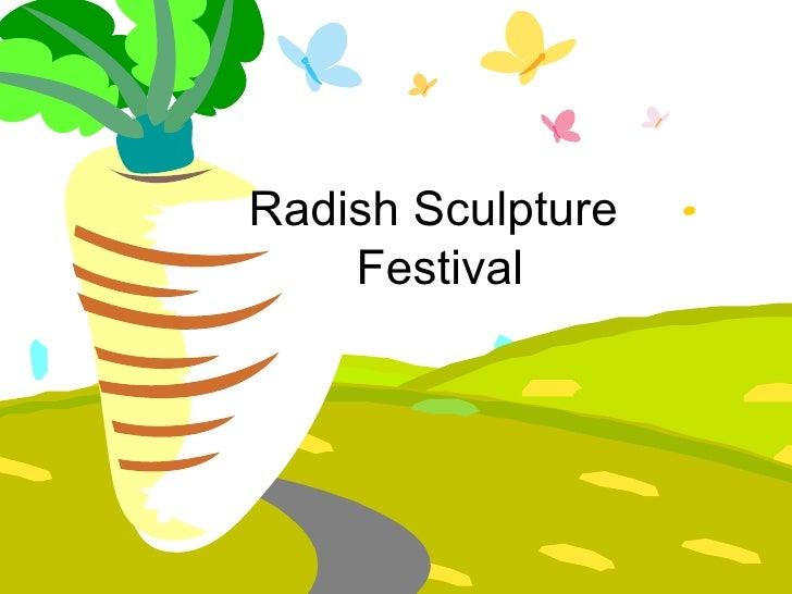 Radish Sculpture  Festival